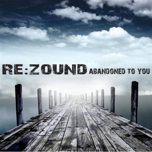 Abandoned To You by Rezound