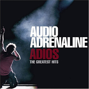 ADIOS - The Greatest Hits by Audio Adrenaline