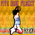 All The Hype Money Can Buy by Five Iron Frenzy