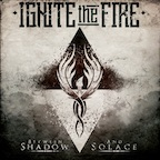 Ignite The Fire Between Shadow and Solace