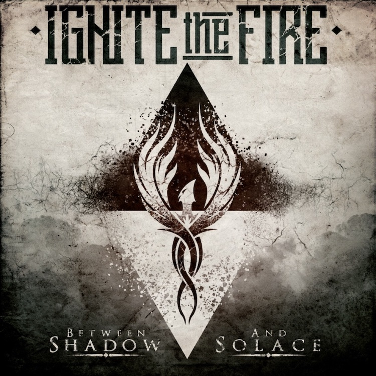Between Shadow and Solace by Ignite the Fire
