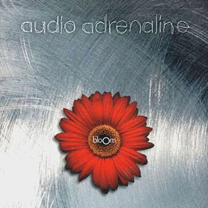 Bloom by Audio Adrenaline