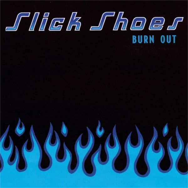 Burn Out by Slick Shoes