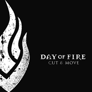 Cut and Move by Day of Fire