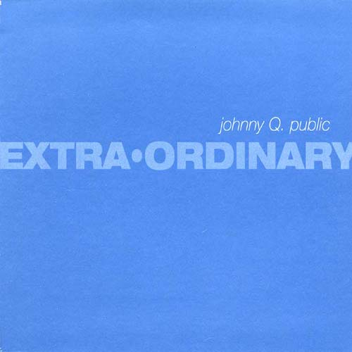 Extra-Ordinary by Johnny Q. Public