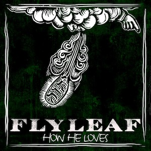 How He Loves - Single by Flyleaf