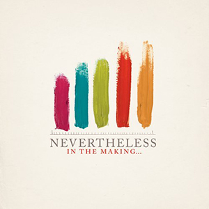 In The Making by Nevertheless