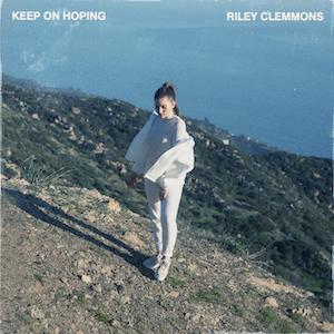Riley Clemmons Keep On Hoping