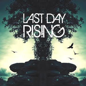 Last Day Rising by Last Day Rising