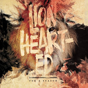 Lion Hearted by For A Season