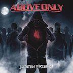 Above Only listen friend;
