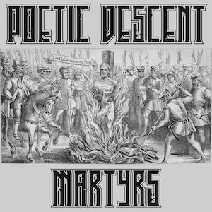 Poetic Descent Martyrs