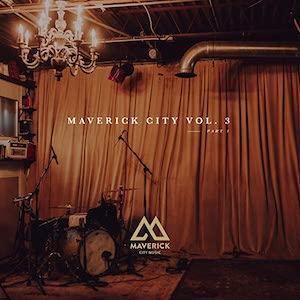 Maverick City Music Maverick City Vol. 3 Part 1