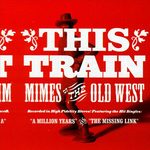 Mimes of the Old West by This Train