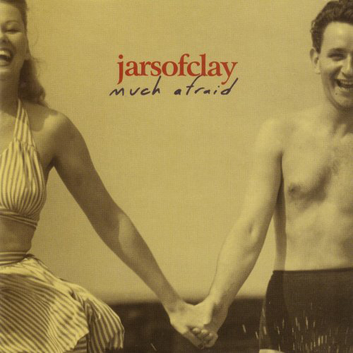 Much Afraid by Jars of Clay