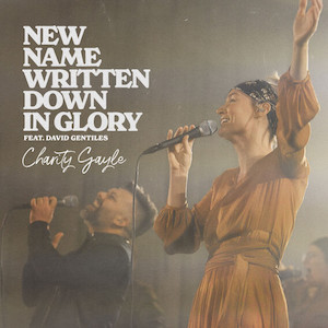 Charity Gayle New Name Written Down In Glory
