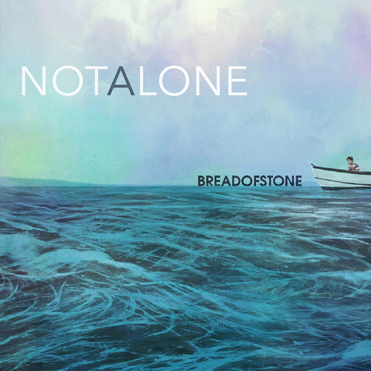 Not Alone by Bread of Stone