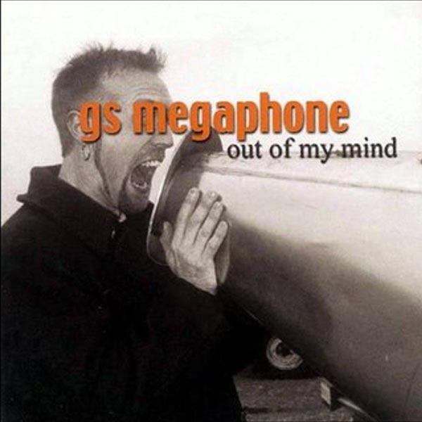 Out Of My Mind by GS Megaphone
