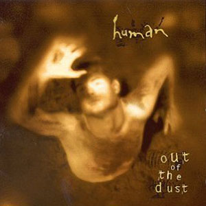 Out of the Dust by Human