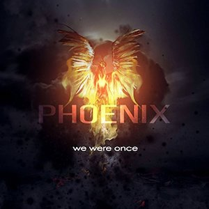 Phoenix by We Were Once