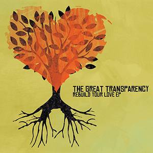 Rebuild Your Love EP by The Great Transparency