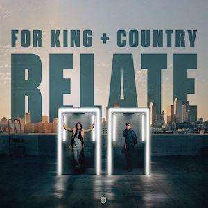 For King & Country Relate