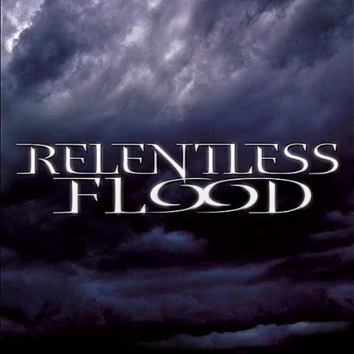 Relentless Flood by Relentless Flood