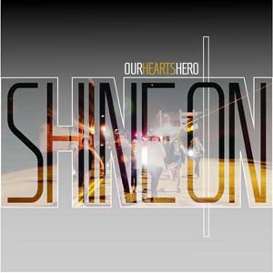 Shine On by Our Hearts Hero