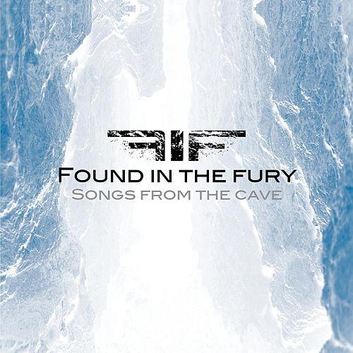 Songs from the Cave by Found In The Fury