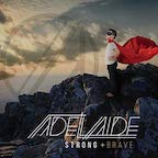 Adelaide strong and brave