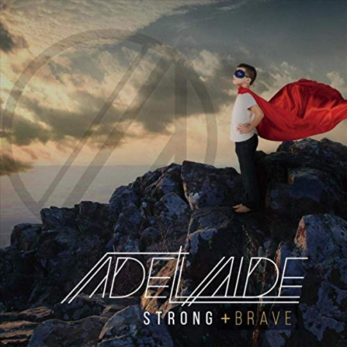 Strong and Brave by Adelaide