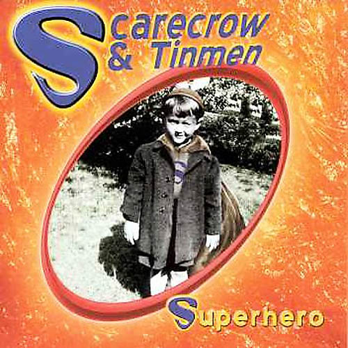 Superhero by Scarecrow & Tinmen