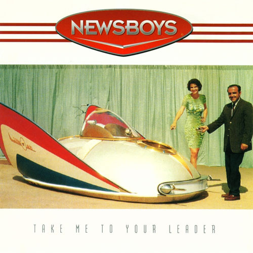 Take Me To Your Leader Single by Newsboys