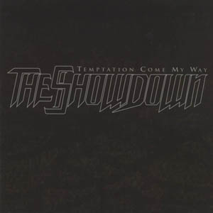 Temptation Come My Way by The Showdown