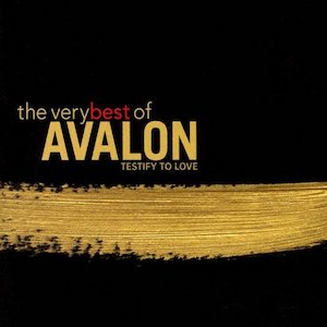 Avalon Testify To Love - The Very Best of Avalon