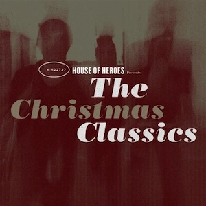 The Christmas Classics by House of Heroes