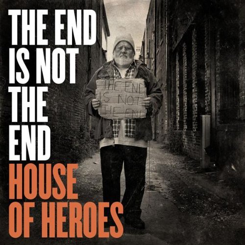 The End Is Not The End by House of Heroes