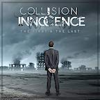 Collision of Innocence The First & The Last