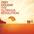 Grey Holiday The Glorious Revolution