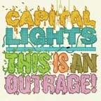 Capital Lights This Is An Outrage