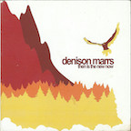 This Is The New Now by Denison Marrs