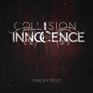 Took My Place by Collision of Innocence