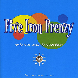 Upbeats and Beatdowns by Five Iron Frenzy