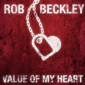 Value Of My Heart by Rob Beckley