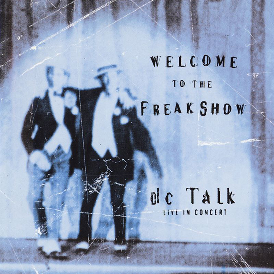 Welcome To The Freak Show by DC Talk