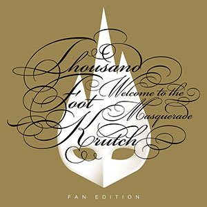 Welcome To The Masquerade Fan Edition by Thousand Foot Krutch