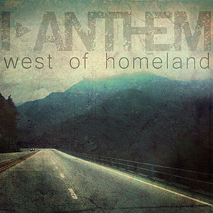 West of Homeland by I Anthem
