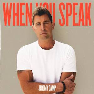 Jeremy Camp When You Speak