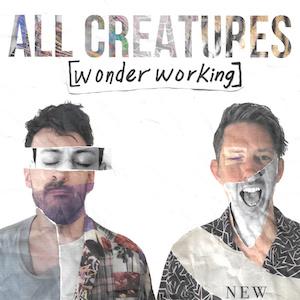 All Creatures Wonder Working