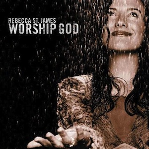 Worship God by Rebecca St. James